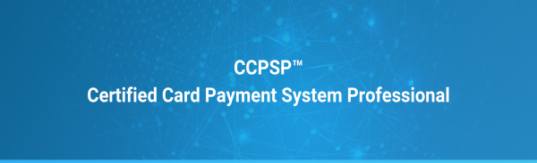 Certified Card Payment Systems Professional (CCPSP™)